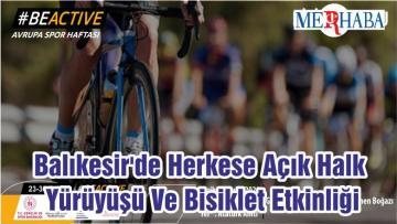 Balıkesir'de Herkese Açık Halk Yürüyüşü Ve Bisiklet Etkinliği