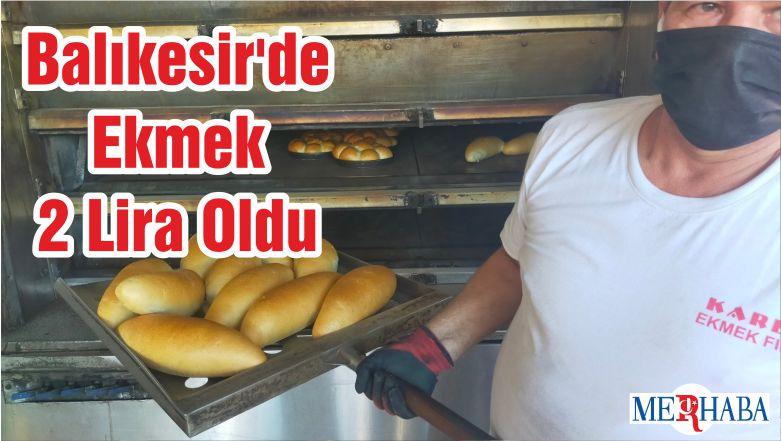 Balıkesir'de Ekmek 2 Lira Oldu