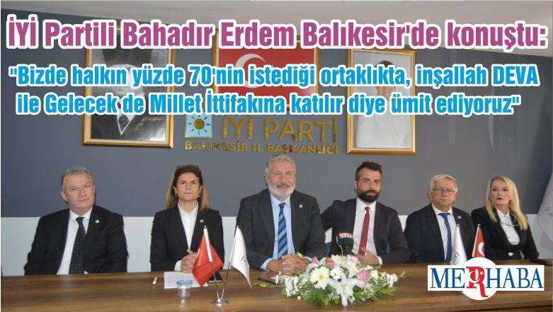 İYİ Partili Bahadır Erdem Balıkesir'de konuştu:
