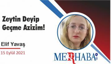Zeytin Deyip Geçme Azizim!