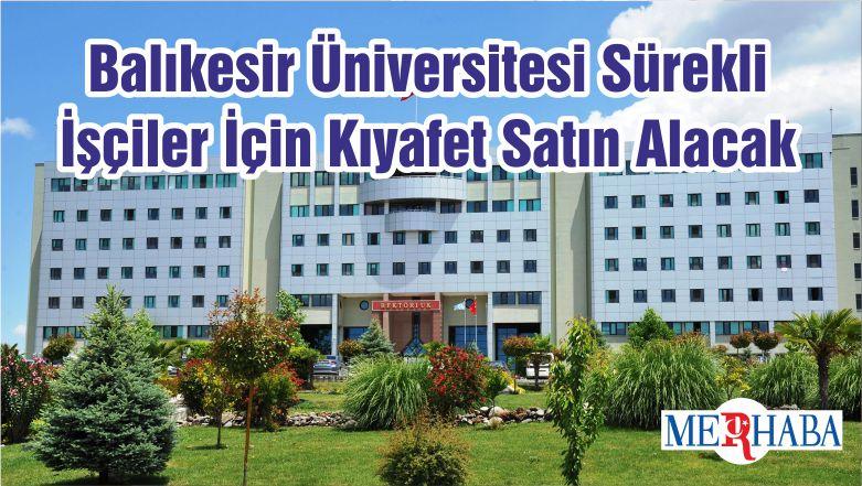Balıkesir Üniversitesi Sürekli İşçiler İçin Kıyafet Satın Alacak