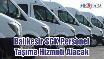 Balıkesir SGK Personel Taşıma Hizmeti Alacak