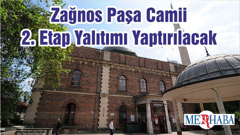 Zağnos Paşa Camii 2. Etap Yalıtımı Yaptırılacak