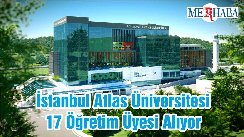 İstanbul Atlas Üniversitesi 17 Öğretim Üyesi Alıyor