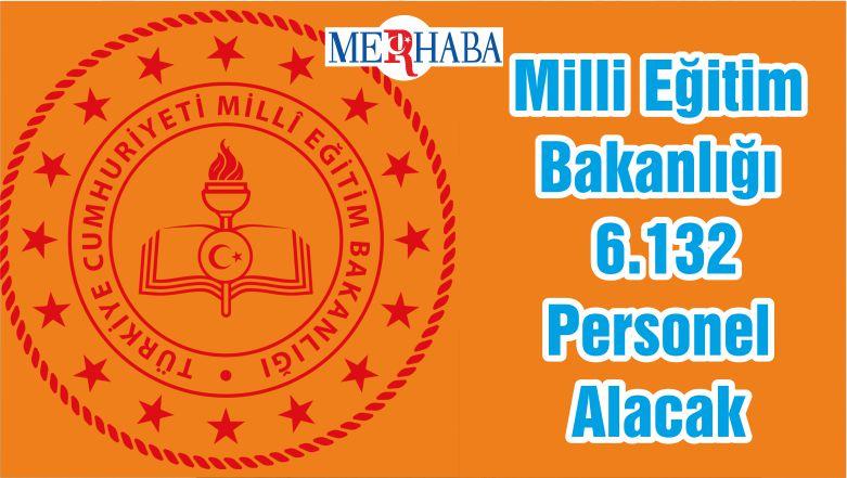 Milli Eğitim Bakanlığı 6.132 Personel Alacak