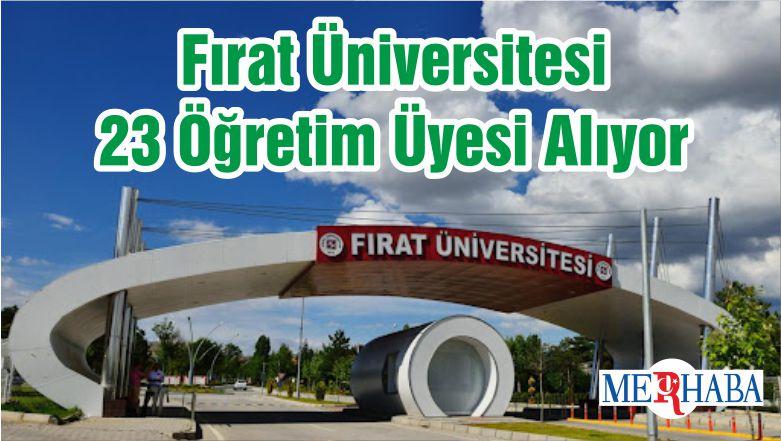 Fırat Üniversitesi 23 Öğretim Üyesi Alıyor