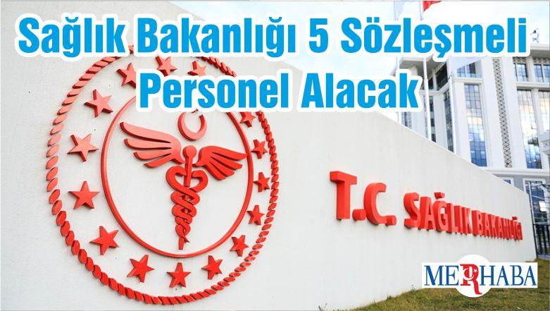 Sağlık Bakanlığı 5 Sözleşmeli Personel Alacak