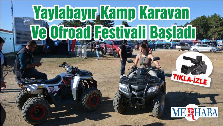 Yaylabayır Kamp Karavan Ve Ofroad Festivali Başladı