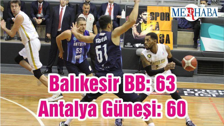 Balıkesir Büyükşehir Belediyespor: 63 – Antalya Güneşi: 60