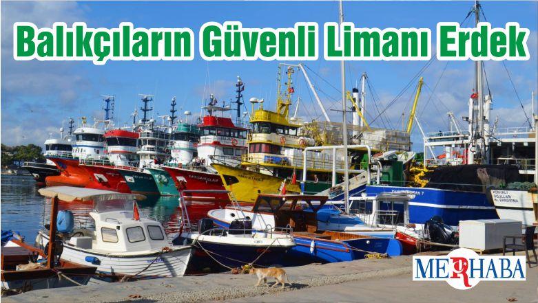 Balıkçıların Güvenli Limanı Erdek