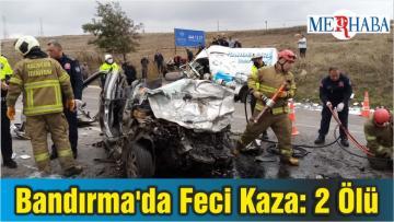 Bandırma'da Feci Kaza: 2 Ölü
