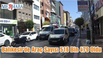 Balıkesir'de Araç Sayısı 516 Bin 479 Oldu