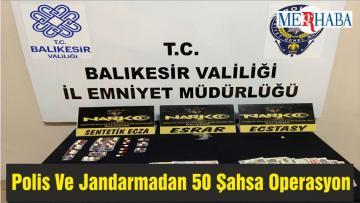 Balıkesir'de Polis Ve Jandarmadan 50 Şahsa Operasyon