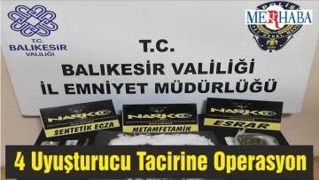 Balıkesir'de 4 Uyuşturucu Tacirine Operasyon