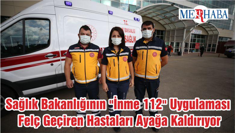 """Sağlık Bakanlığının """"İnme 112"""" Uygulaması Felç Geçiren Hastaları Ayağa Kaldırıyor"""