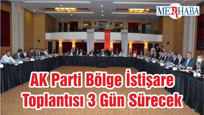 AK Parti Bölge İstişare Toplantısı 3 Gün Sürecek