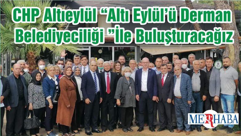 """CHP Altıeylül """"Altı Eylül'ü Derman Belediyeciliği """"İle Buluşturacağız"""