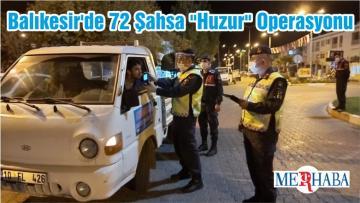 """Balıkesir'de 72 Şahsa """"Huzur"""" Operasyonu"""