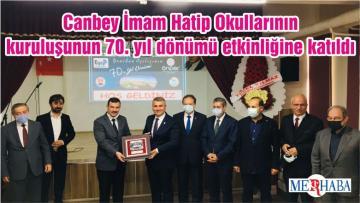 Canbey İmam Hatip Okullarının kuruluşunun 70. yıl dönümü etkinliğine katıldı