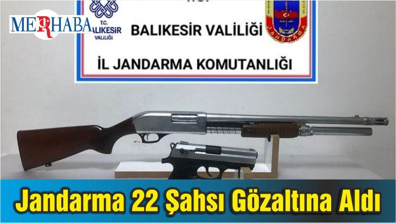 Jandarma 22 Şahsı Gözaltına Aldı
