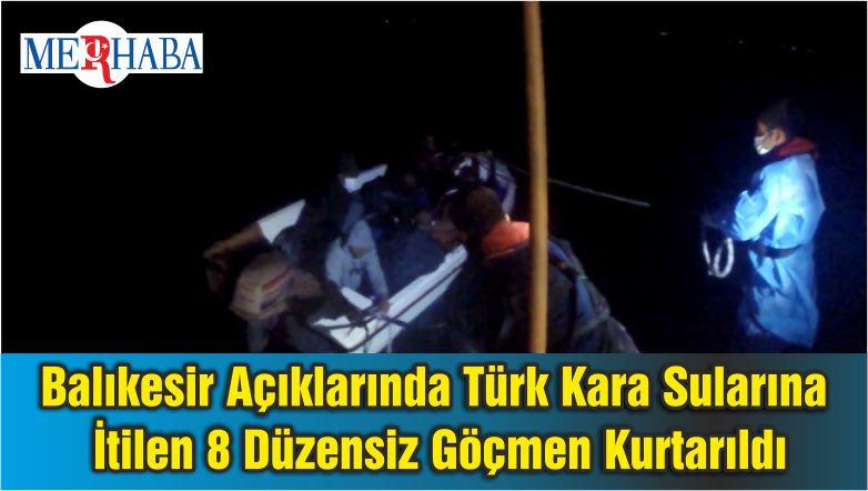 Balıkesir Açıklarında Türk Kara Sularına İtilen 8 Düzensiz Göçmen Kurtarıldı