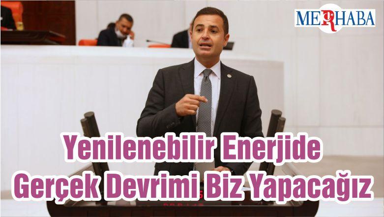 Yenilenebilir Enerjide Gerçek Devrimi Biz Yapacağız