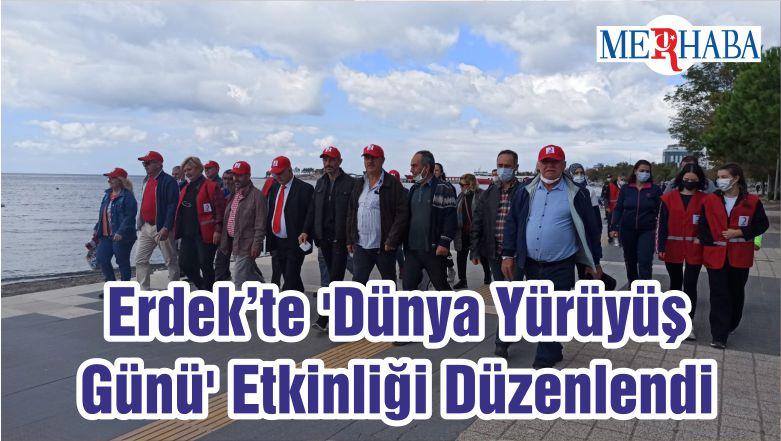 Erdek'te 'Dünya Yürüyüş Günü' Etkinliği Düzenlendi