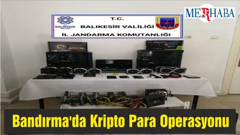 Bandırma'da Kripto Para Operasyonu