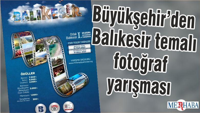 Büyükşehir'den Balıkesir temalı fotoğraf yarışması