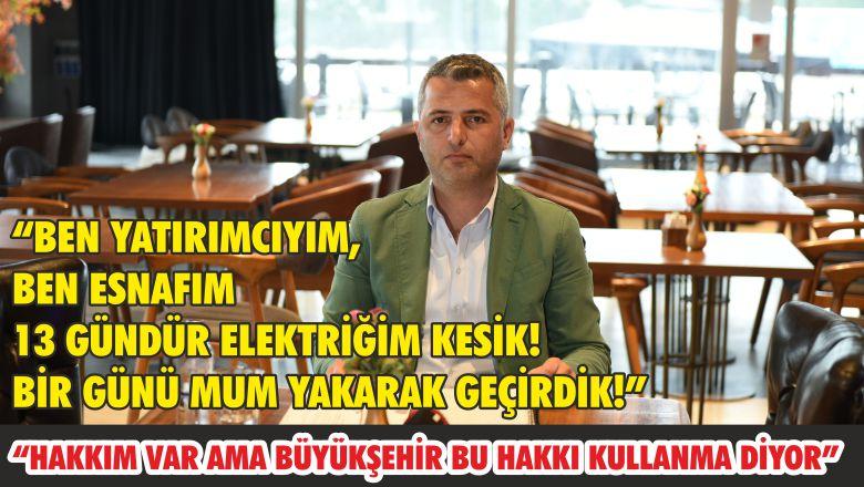 """""""BEN YATIRIMCIYIM, BEN ESNAFIM 13 GÜNDÜR ELEKTRİĞİM KESİK! BİR GÜN'Ü MUM YAKARAK GEÇİRDİK!"""""""
